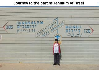 Journey to the past millennium of Israel