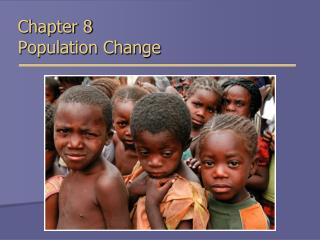 Chapter 8 Population Change