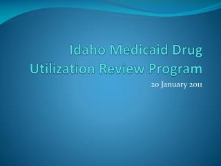 Idaho Medicaid Drug Utilization Review Program