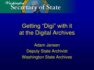 "Getting ""Digi"" with it at the Digital Archives"