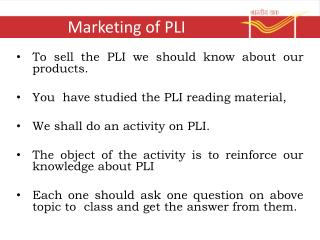 Marketing of  PLI