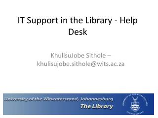 IT Support in the Library - Help Desk