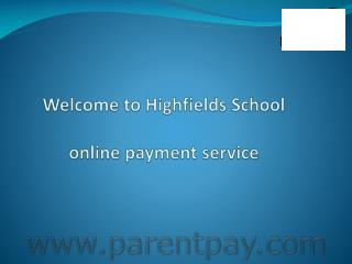 Welcome to  Highfields  School online payment service
