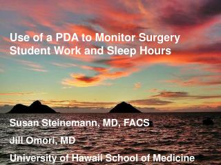 Use of a PDA to Monitor Surgery Student Work and Sleep Hours