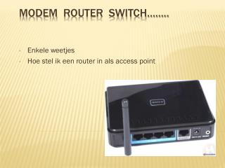 modem   Router  switch……..