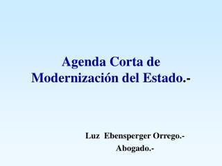 Agenda Corta de Modernización del Estado .-