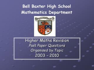 Higher Maths Revision Past Paper Questions Organised by Topic 2003 - 2010