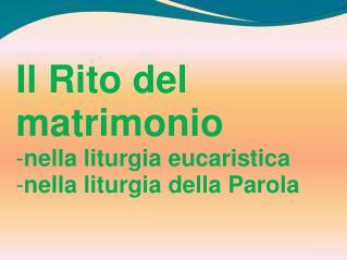 Il Rito del matrimonio nella liturgia eucaristica nella liturgia della Parola