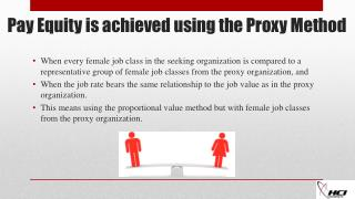 Pay Equity is achieved using the Proxy  M ethod