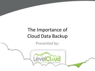 The Importance of Cloud Data Backup