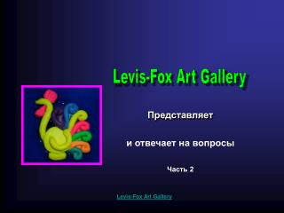 Levis-Fox Art Gallery