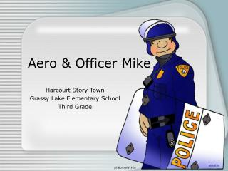 Aero & Officer Mike