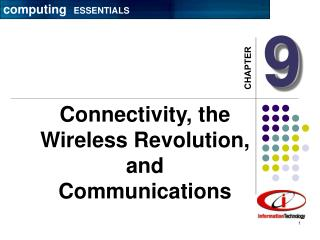 Connectivity, the Wireless Revolution, and Communications