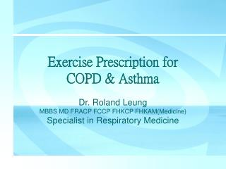 Exercise Prescription for  COPD & Asthma