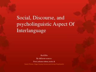 Social , Discourse, and psycholinguistic Aspect Of Interlanguage