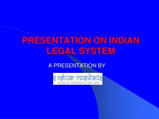 PRESENTATION ON INDIAN LEGAL SYSTEM