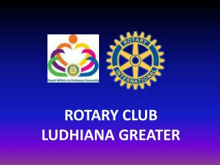 ROTARY CLUB  LUDHIANA GREATER