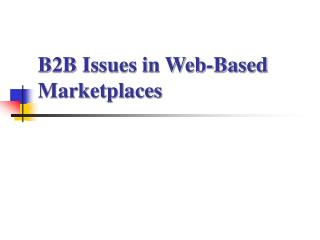 B2B Issues in Web-Based Marketplaces