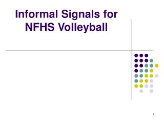 Informal Signals for NFHS Volleyball
