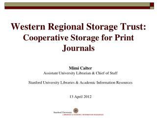 Western Regional Storage Trust: Cooperative Storage for Print Journals