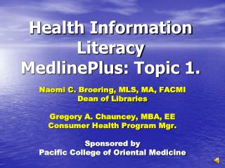 Health Information Literacy  MedlinePlus : Topic 1.