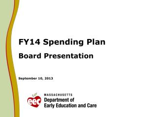 FY14 Spending Plan Board Presentation September 10, 2013