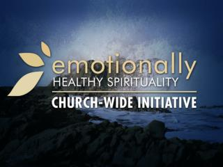 The Problem of Emotionally Unhealthy Spirituality: Part 1 1 Samuel  15:20-31