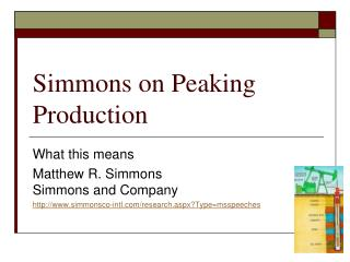 Simmons on Peaking Production