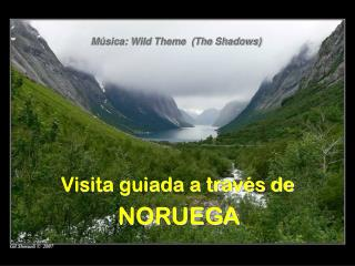 Música: Wild Theme  (The Shadows)
