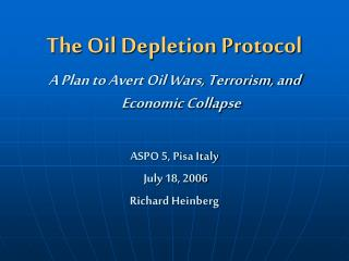 The Oil Depletion Protocol A Plan to Avert Oil Wars, Terrorism, and Economic Collapse