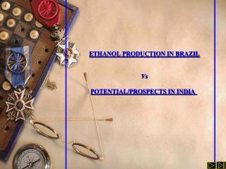 ETHANOL PRODUCTION IN BRAZIL Vs POTENTIAL/PROSPECTS IN INDIA