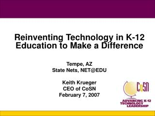 Reinventing Technology in K-12 Education to Make a Difference Tempe, AZ State Nets, NET@EDU