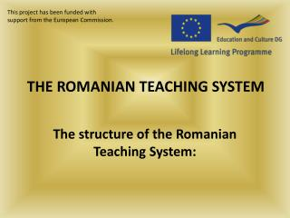 THE ROMANIAN TEACHING SYSTEM