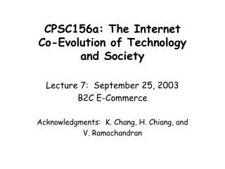 CPSC156a: The Internet  Co-Evolution of Technology  and Society