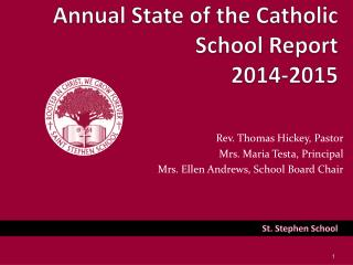 Annual State of the Catholic 			School Report 2014-2015