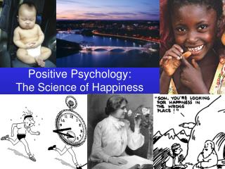 Positive Psychology: The Science of Happiness