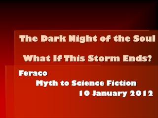 The Dark Night of the Soul What If This Storm Ends?