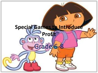Special Games to Introduce Profit
