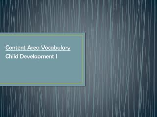 Content Area Vocabulary Child Development I