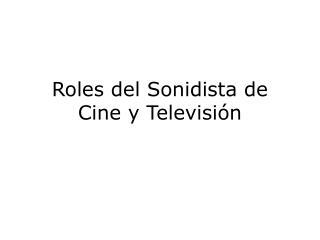 Roles del Sonidista de Cine y Televisión