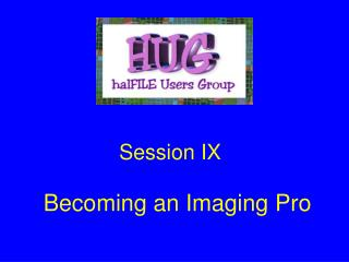 Becoming an Imaging Pro