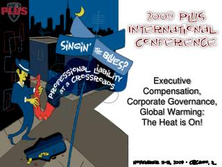 Executive Compensation, Corporate Governance, Global Warming:   The Heat is On!