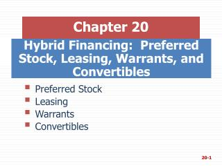 Hybrid Financing:  Preferred Stock, Leasing, Warrants, and Convertibles