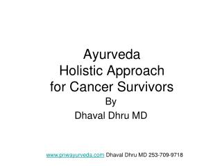 Ayurveda  Holistic Approach  for Cancer Survivors