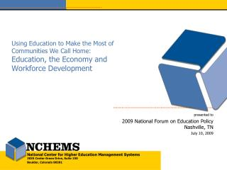 presented to 2009 National Forum on Education Policy Nashville, TN July 10, 2009