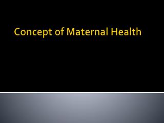 Concept of Maternal Health