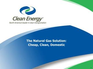 The Natural Gas Solution: Cheap, Clean, Domestic