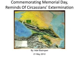 Commemorating Memorial Day, Reminds Of Circassians ' Extermination