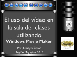El uso del vídeo en la sala de  clases utilizando  Windows Movie Maker
