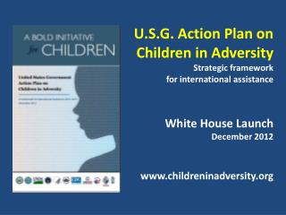 U.S.G. Action Plan on Children in Adversity Strategic framework  for international assistance